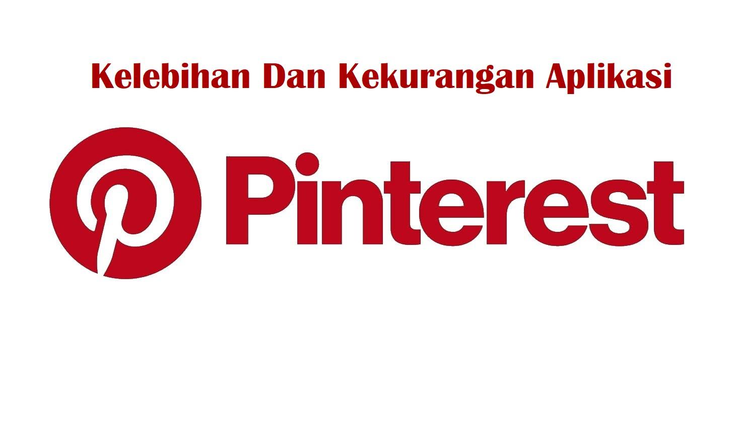 Kelebihan dan Kekurangan Pada Aplikasi Pinterest